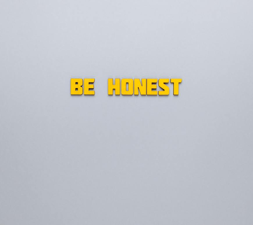 "white background with yellow text that says ""be honest"""